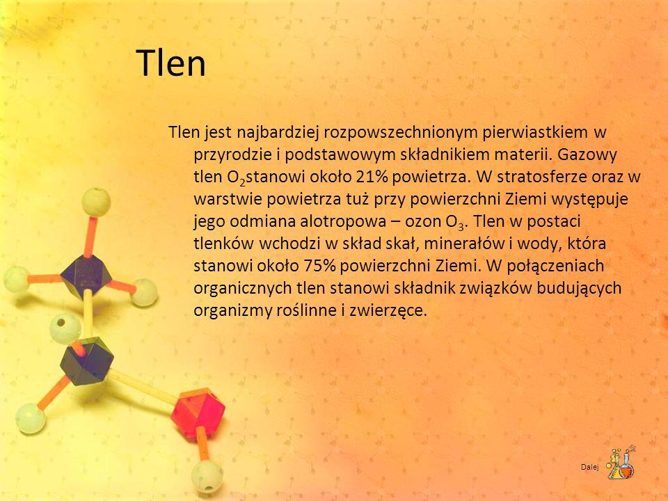 Tlen Tlen jest najbardziej rozpowszechnionym pierwiastkiem w przyrodzie i podstawowym składnikiem materii. Gazowy tlen O 2 stanowi około 21% powietrza