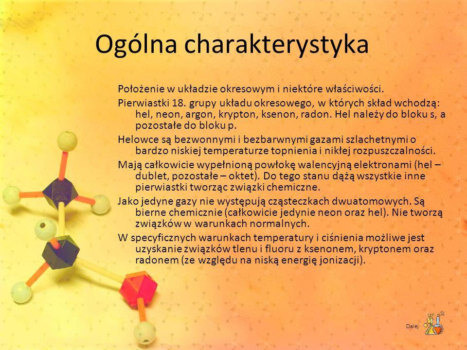 Ogólna charakterystyka Położenie w układzie okresowym i niektóre właściwości. Pierwiastki 18. grupy układu okresowego, w których skład wchodzą: hel, n