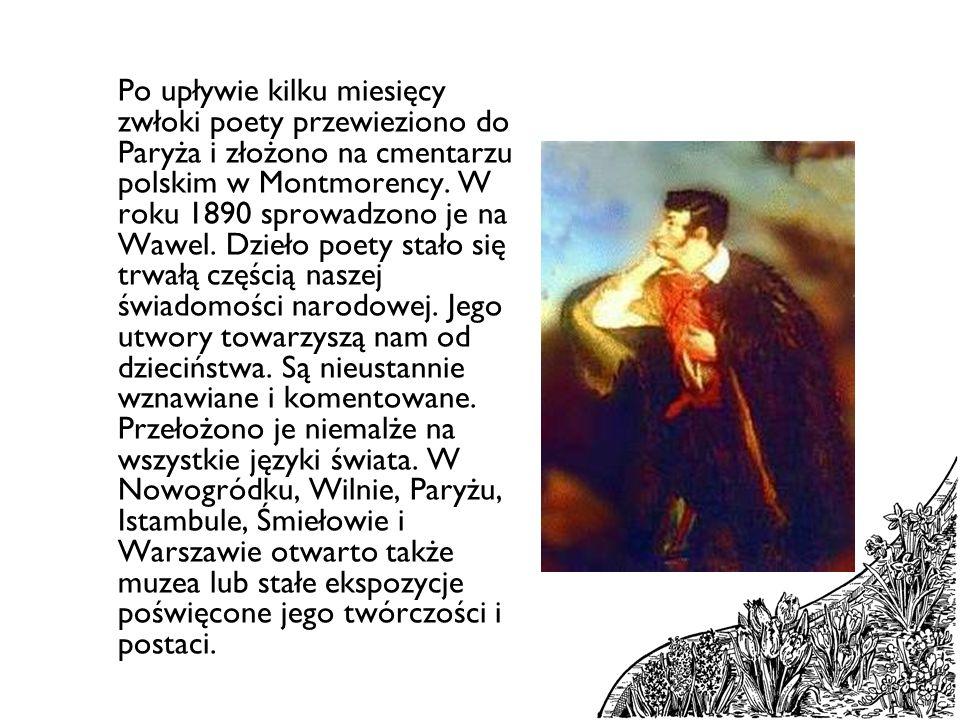 Po upływie kilku miesięcy zwłoki poety przewieziono do Paryża i złożono na cmentarzu polskim w Montmorency. W roku 1890 sprowadzono je na Wawel. Dzieł