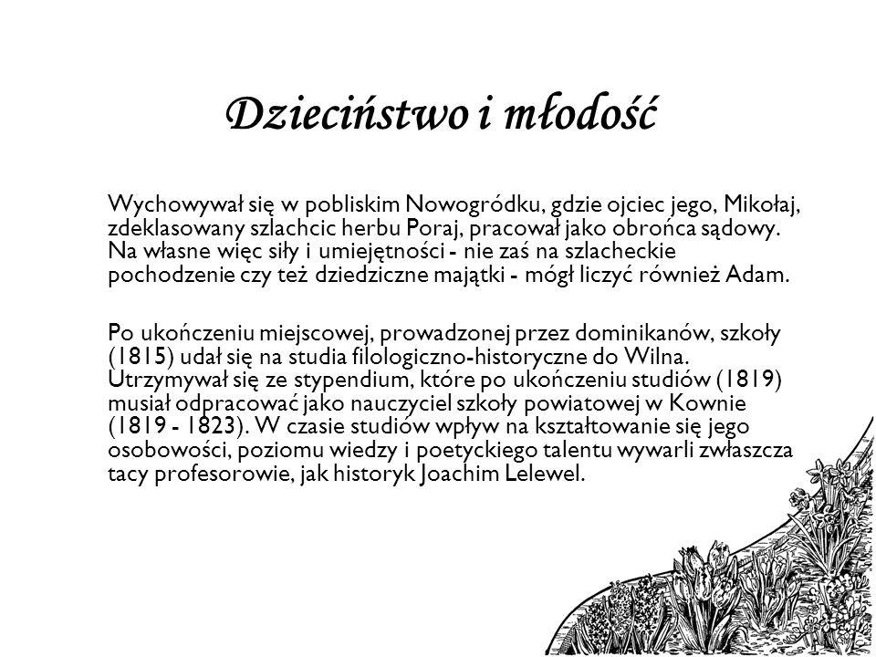 Filomaci i filareci W roku 1811 wspólnie z najbliższymi przyjaciółmi - Tomaszem Zanem, Janem Czeczotem, Józefem Jeżowskim, Onufrym Pietraszkiewiczem, Franciszkiem Malewskim - Mickiewicz założył tajne Towarzystwo Filomatów (Miłośników Nauki), a następnie Towarzystwo Filaretów (Miłośników Cnoty).