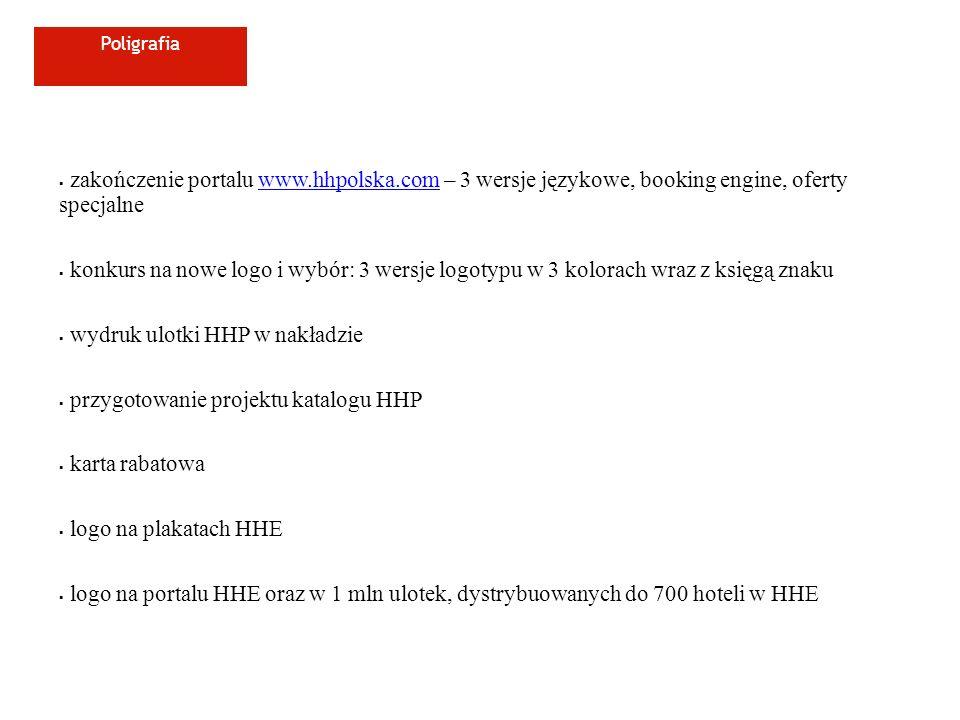 Poligrafia zakończenie portalu www.hhpolska.com – 3 wersje językowe, booking engine, oferty specjalnewww.hhpolska.com konkurs na nowe logo i wybór: 3