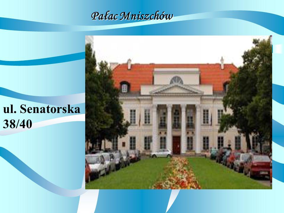 Pałac Mniszchów ul. Senatorska 38/40