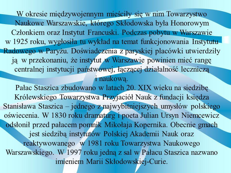 W okresie międzywojennym mieściły się w nim Towarzystwo Naukowe Warszawskie, którego Skłodowska była Honorowym Członkiem oraz Instytut Francuski. Podc