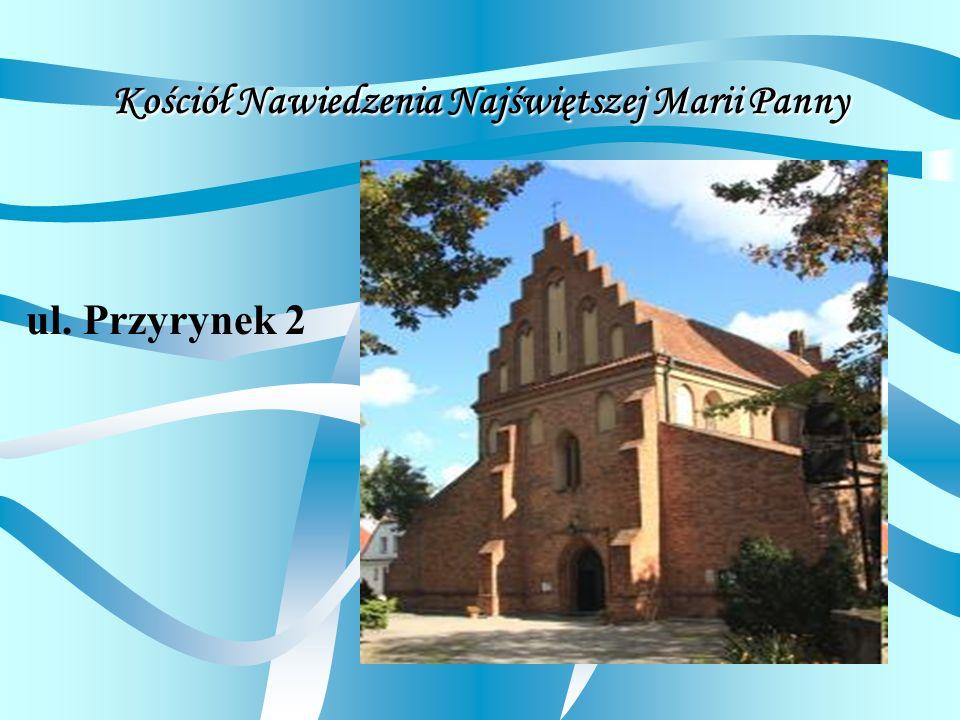 ul. Przyrynek 2 Kościół Nawiedzenia Najświętszej Marii Panny