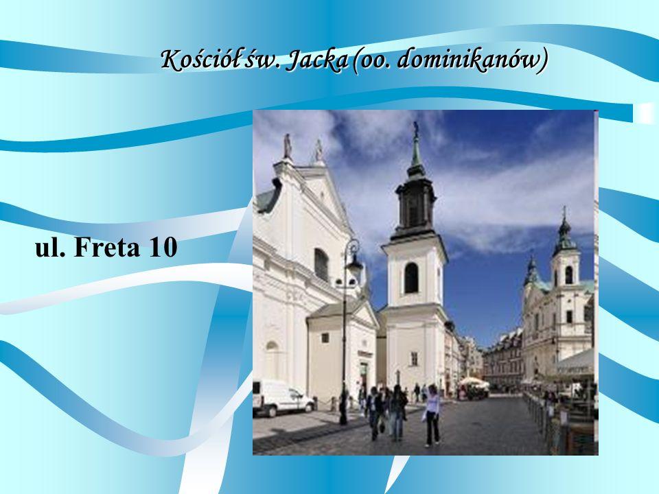 Kościół św. Jacka (oo. dominikanów) ul. Freta 10