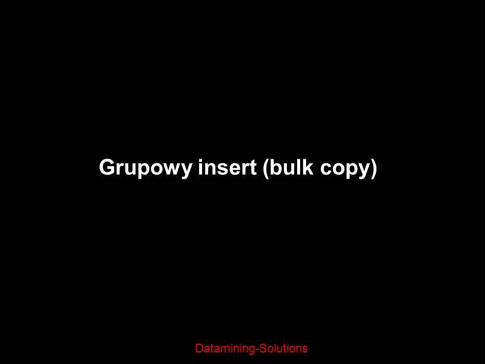 Datamining-Solutions Grupowy insert (bulk copy)