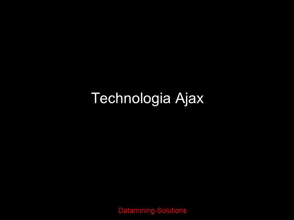 Datamining-Solutions Technologia Ajax