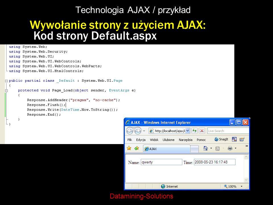 Datamining-Solutions Technologia AJAX / przykład Wywołanie strony z użyciem AJAX: Kod strony Default.aspx