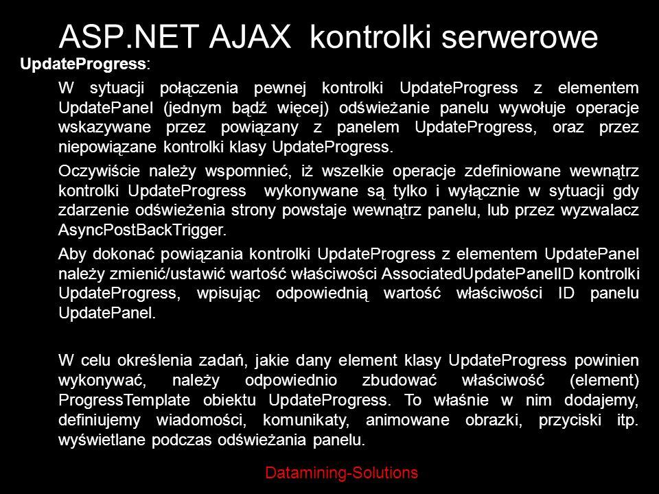 Datamining-Solutions ASP.NET AJAX kontrolki serwerowe UpdateProgress: W sytuacji połączenia pewnej kontrolki UpdateProgress z elementem UpdatePanel (j