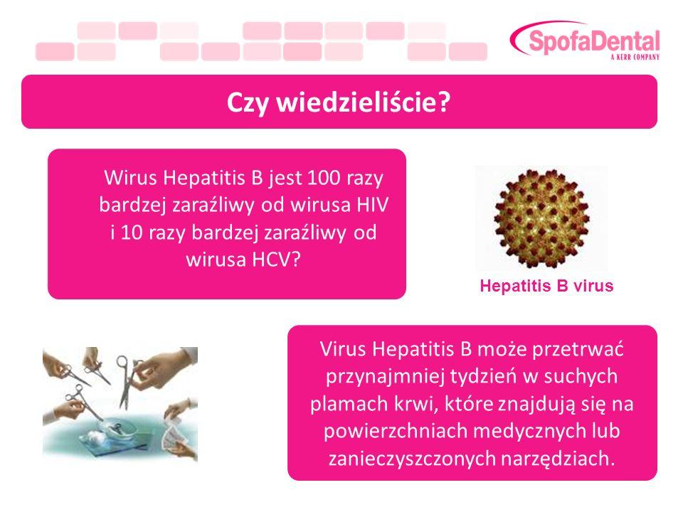Czy wiedzieliście? Wirus Hepatitis B jest 100 razy bardzej zaraźliwy od wirusa HIV i 10 razy bardzej zaraźliwy od wirusa HCV? Virus Hepatitis B może p
