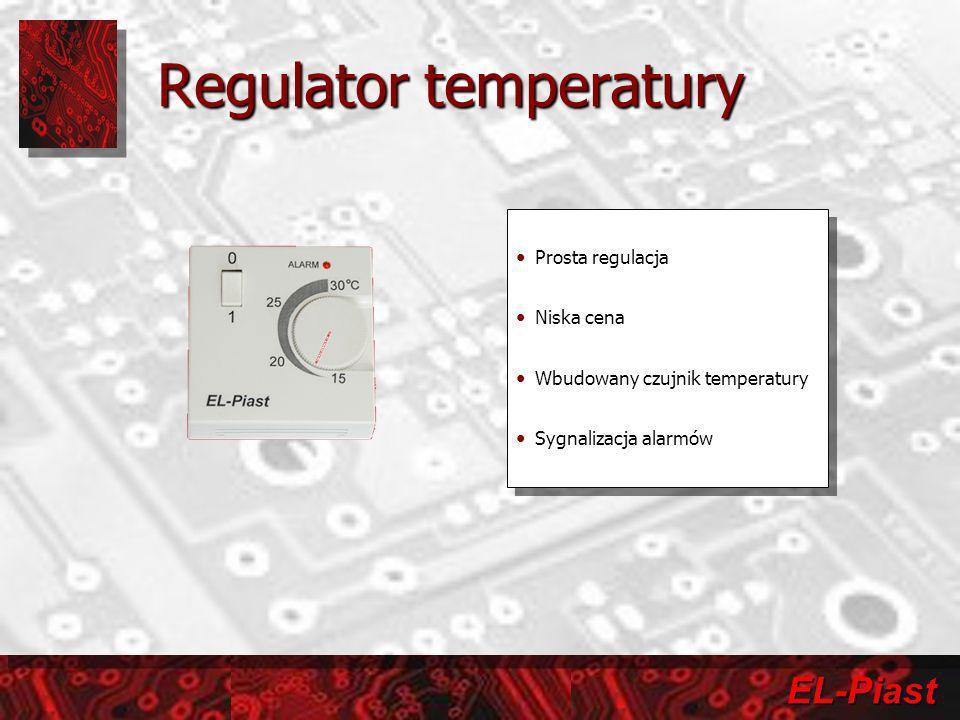 EL-Piast Regulator temperatury Prosta regulacja Niska cena Wbudowany czujnik temperatury Sygnalizacja alarmów Prosta regulacja Niska cena Wbudowany cz