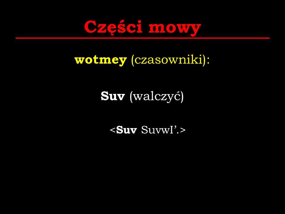 Części mowy wotmey (czasowniki): Suv (walczyć)