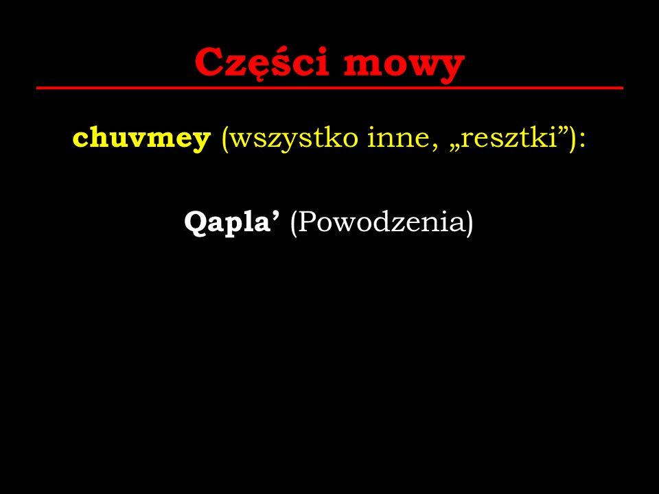 Części mowy chuvmey (wszystko inne, resztki): Qapla (Powodzenia)