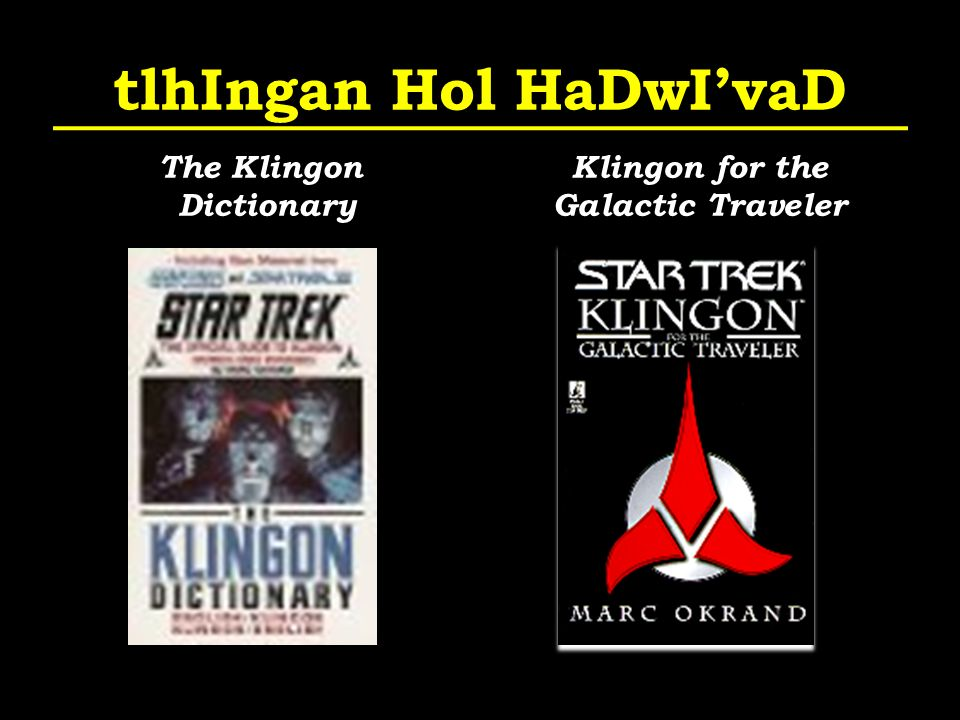 tlhIngan Hol HaDwIvaD The Klingon Dictionary Klingon for the Galactic Traveler