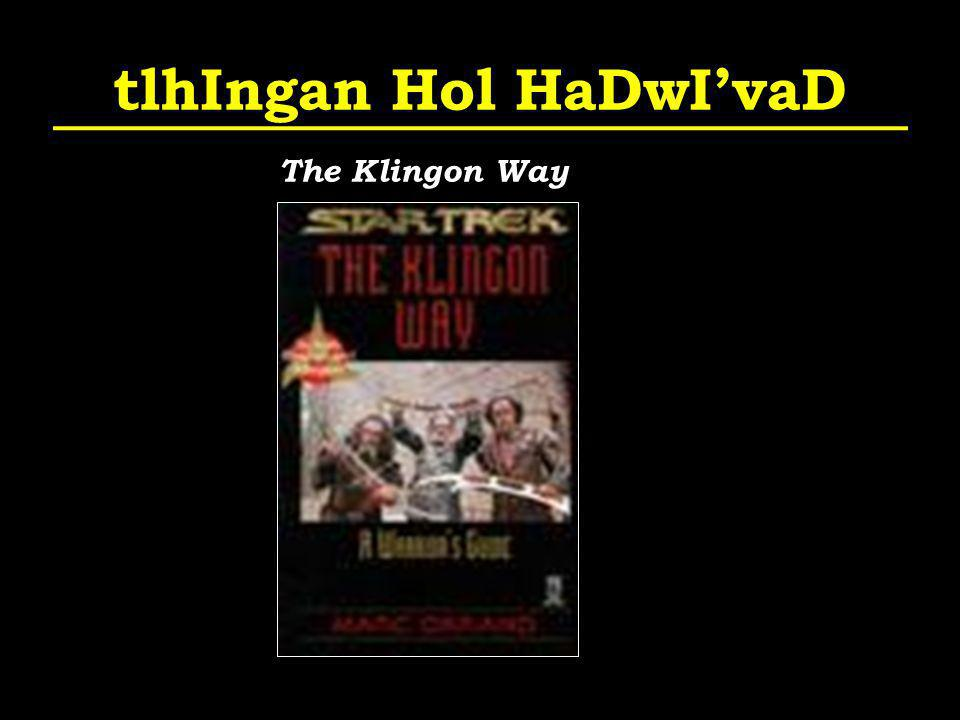 tlhIngan Hol HaDwIvaD The Klingon Way