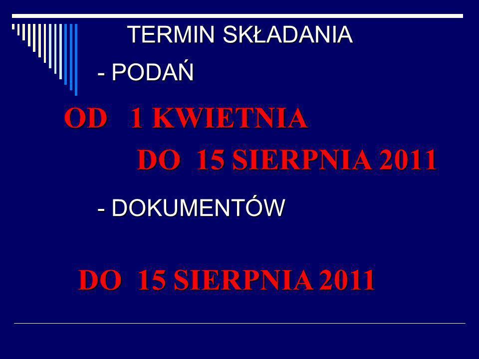 WYMAGANE DOKUMENTY – do 15 SIERPNIA 2011 1.