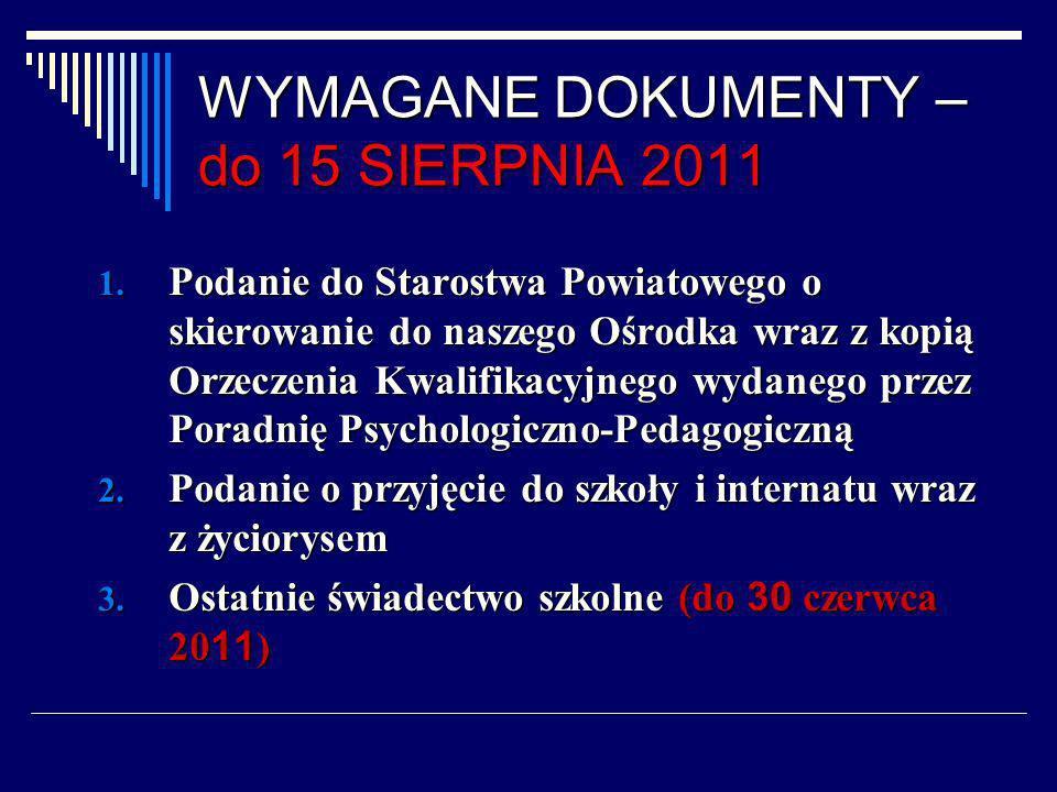 WYMAGANE DOKUMENTY – do 15 SIERPNIA 2011 4.