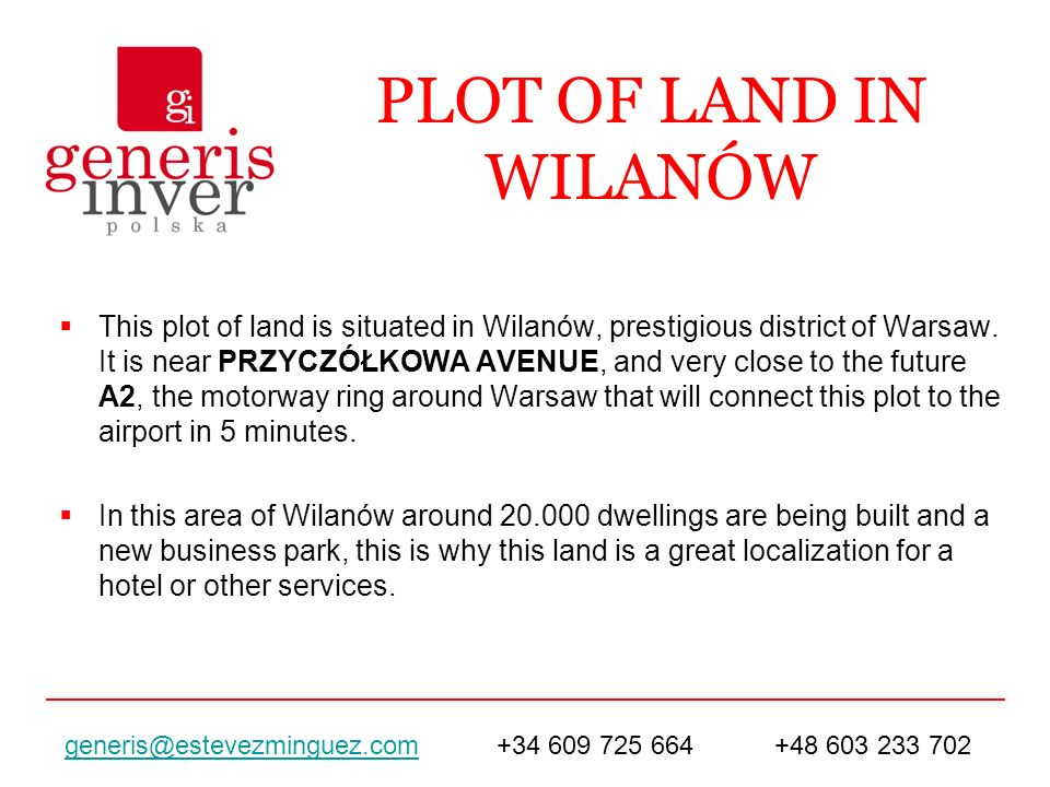PLOT OF LAND IN WILANÓW This plot of land is situated in Wilanów, prestigious district of Warsaw. It is near PRZYCZÓŁKOWA AVENUE, and very close to th