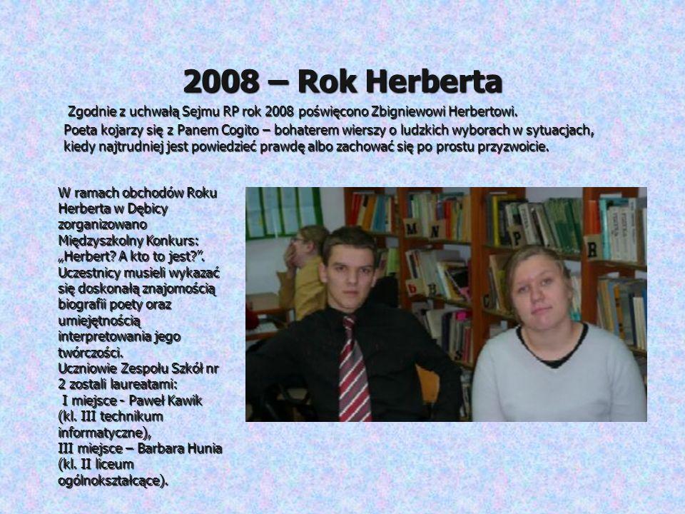 2008 – Rok Herberta W ramach obchodów Roku Herberta w Dębicy zorganizowano Międzyszkolny Konkurs: Herbert? A kto to jest?. Uczestnicy musieli wykazać