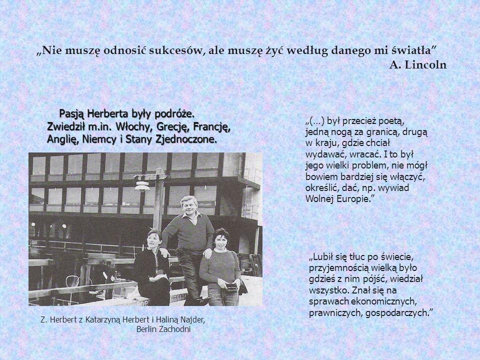 Nie muszę odnosić sukcesów, ale muszę żyć według danego mi światła A. Lincoln Pasją Herberta były podróże. Zwiedził m.in. Włochy, Grecję, Francję, Ang