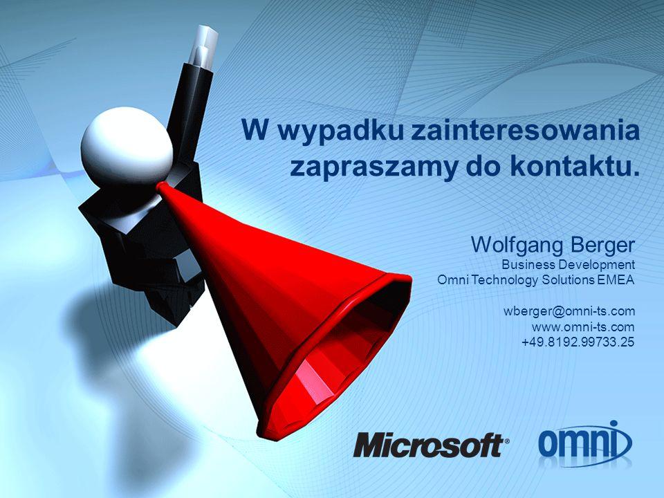 W wypadku zainteresowania zapraszamy do kontaktu. Wolfgang Berger Business Development Omni Technology Solutions EMEA wberger@omni-ts.com www.omni-ts.