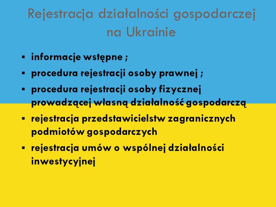 Rejestracja działalności gospodarczej na Ukrainie informacje wstępne ; procedura rejestracji osoby prawnej ; procedura rejestracji osoby fizycznej pro