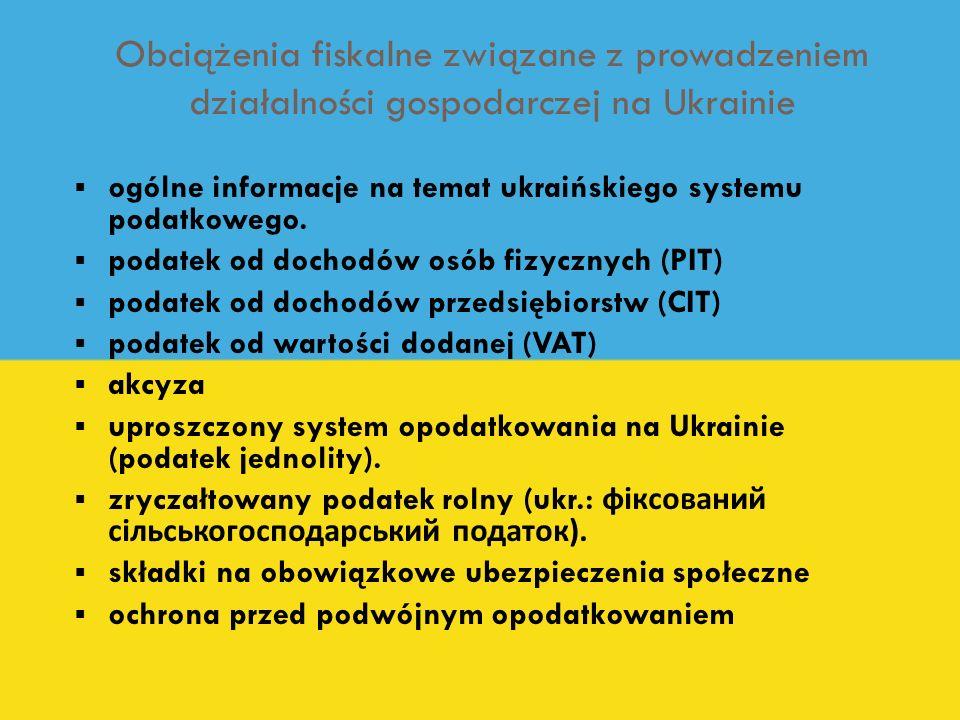 Obciążenia fiskalne związane z prowadzeniem działalności gospodarczej na Ukrainie ogólne informacje na temat ukraińskiego systemu podatkowego. podatek