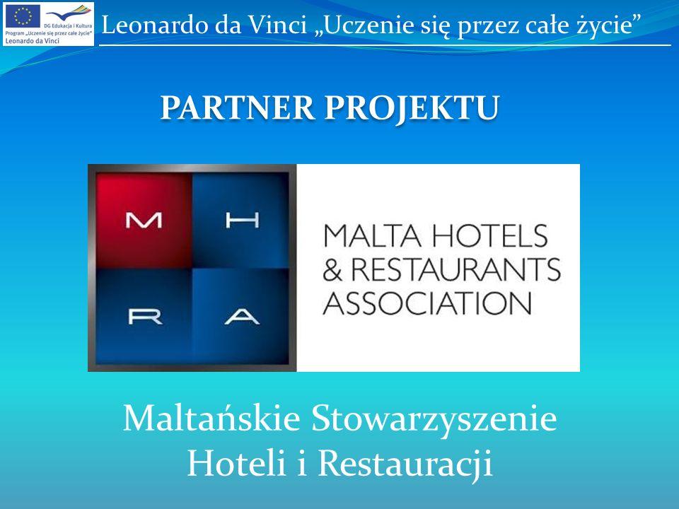 PARTNER PROJEKTU Maltańskie Stowarzyszenie Hoteli i Restauracji Leonardo da Vinci Uczenie się przez całe życie