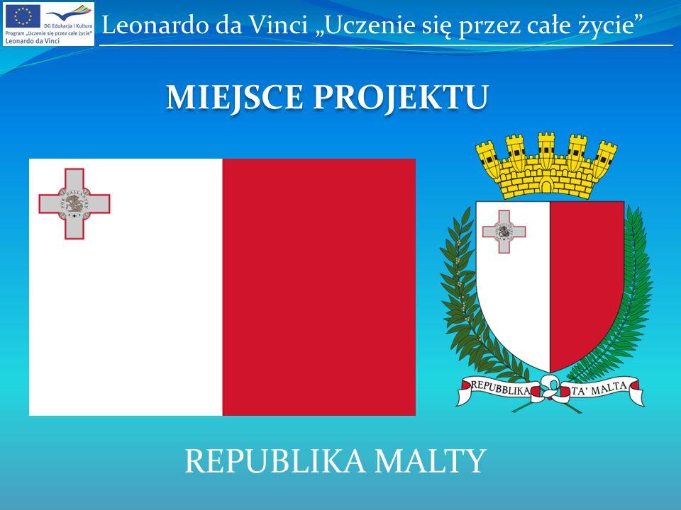 MIEJSCE PROJEKTU REPUBLIKA MALTY Leonardo da Vinci Uczenie się przez całe życie