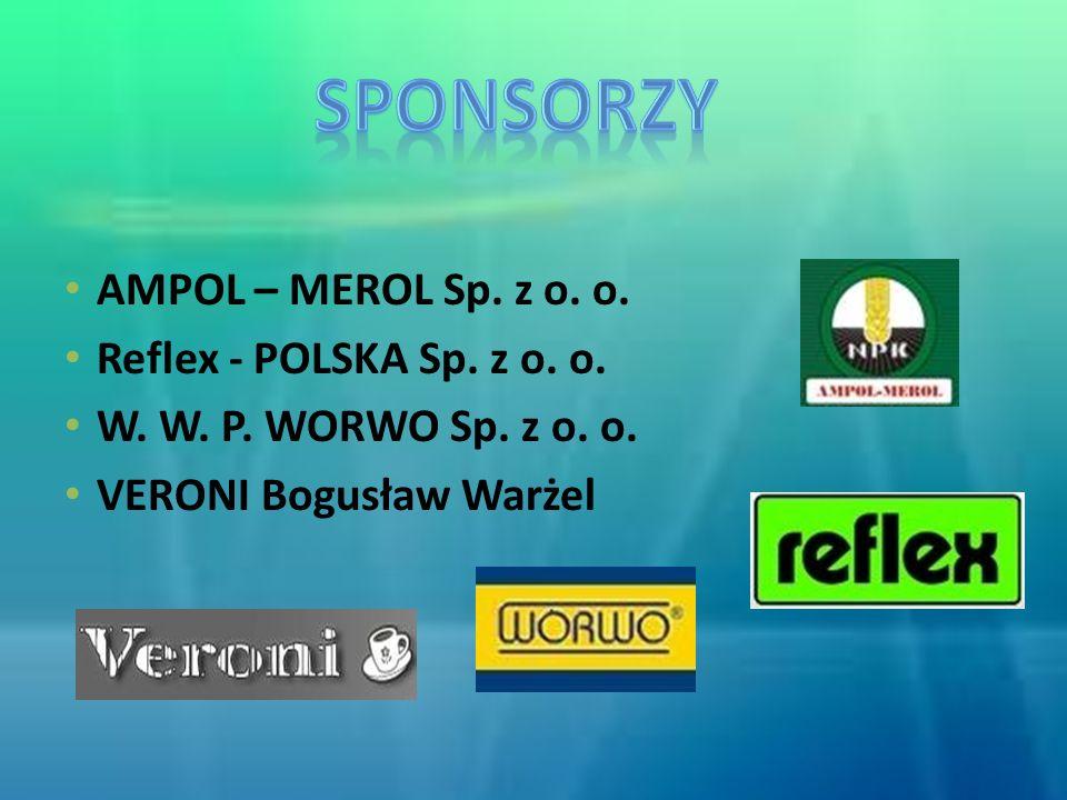 AMPOL – MEROL Sp. z o. o. Reflex - POLSKA Sp. z o. o. W. W. P. WORWO Sp. z o. o. VERONI Bogusław Warżel