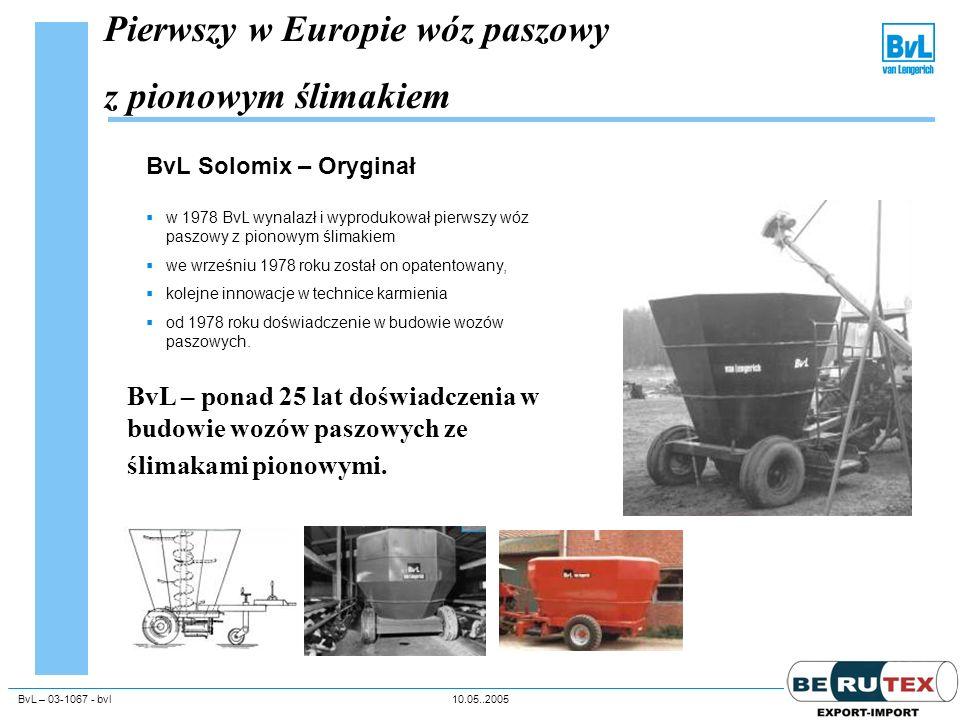 BvL – 03-1067 - bvl10.05..2005Unternehmenspräsentation Pierwszy w Europie wóz paszowy z pionowym ślimakiem BvL Solomix – Oryginał w 1978 BvL wynalazł
