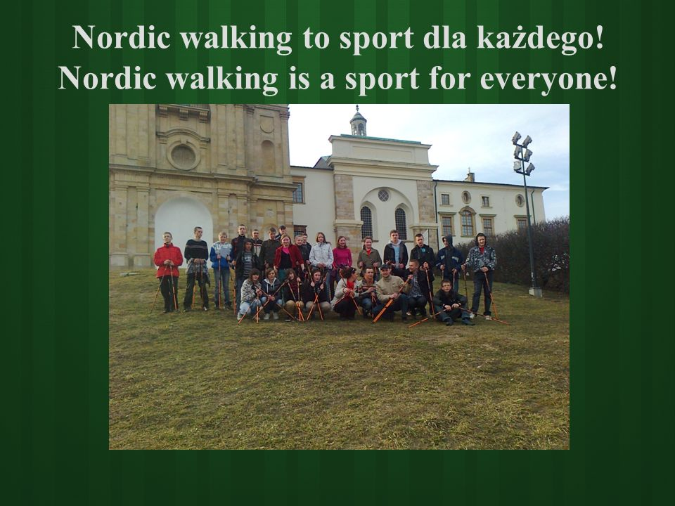 Nordic walking to sport dla każdego! Nordic walking is a sport for everyone!
