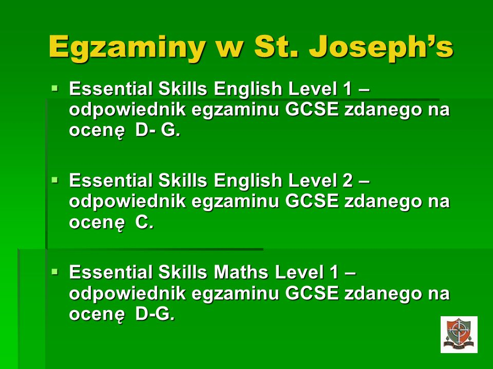 Egzaminy w St. Josephs Essential Skills English Level 1 – odpowiednik egzaminu GCSE zdanego na ocenę D- G. Essential Skills English Level 1 – odpowied
