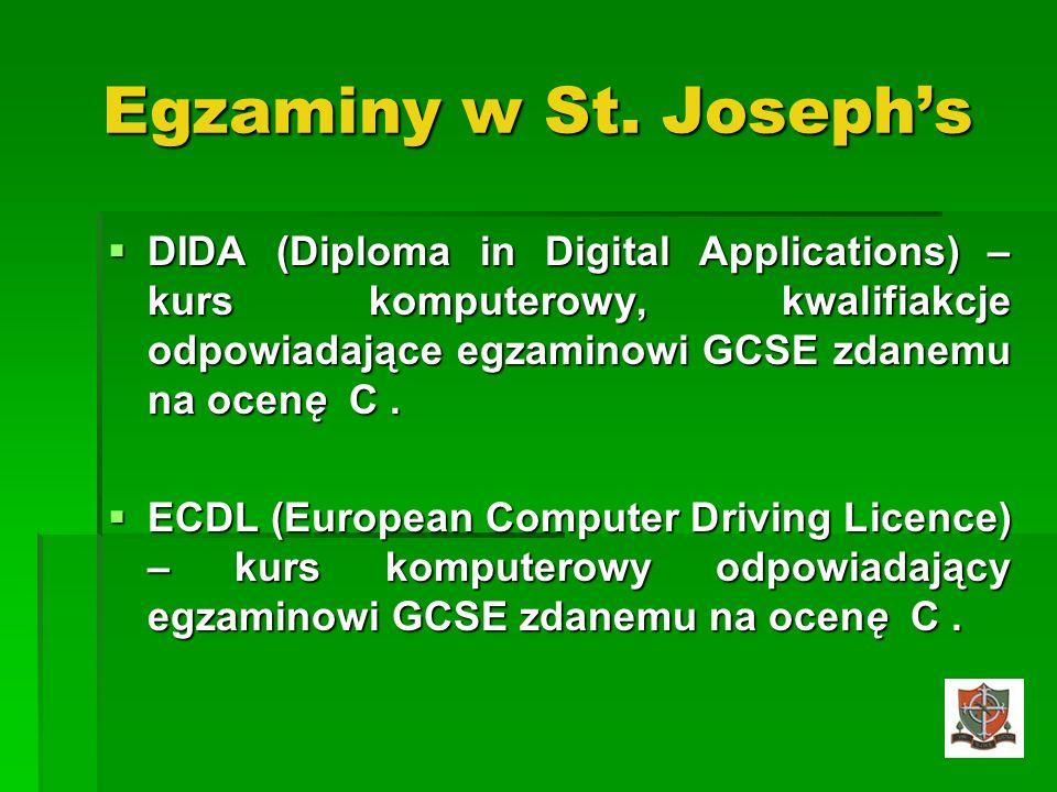 Egzaminy w St. Josephs DIDA (Diploma in Digital Applications) – kurs komputerowy, kwalifiakcje odpowiadające egzaminowi GCSE zdanemu na ocenę C. DIDA