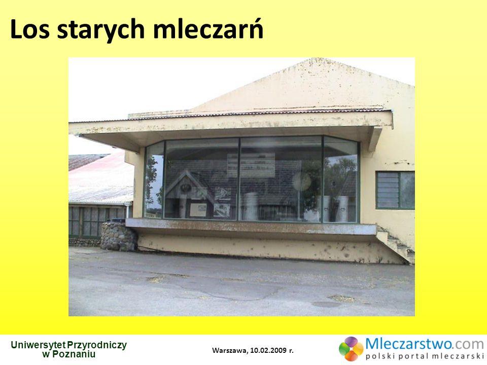 Uniwersytet Przyrodniczy w Poznaniu Warszawa, 10.02.2009 r. Los starych mleczarń