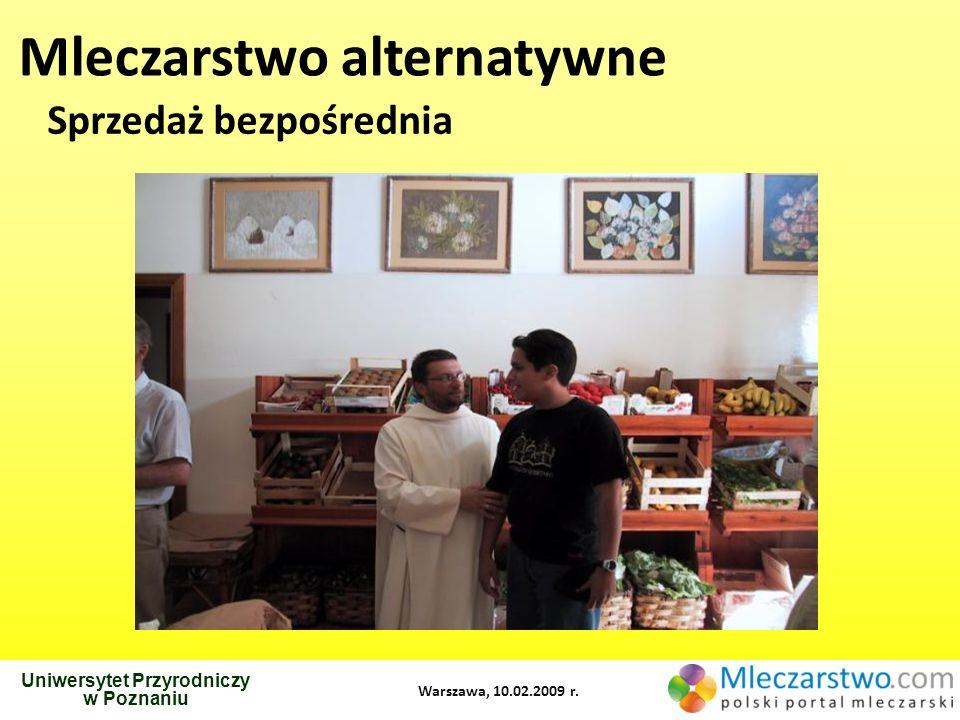 Uniwersytet Przyrodniczy w Poznaniu Warszawa, 10.02.2009 r. Mleczarstwo alternatywne Sprzedaż bezpośrednia