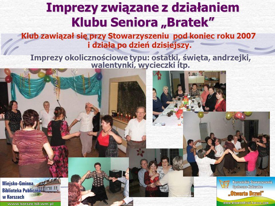 Imprezy związane z działaniem Klubu Seniora Bratek Klub zawiązał się przy Stowarzyszeniu pod koniec roku 2007 i działa po dzień dzisiejszy. Imprezy ok