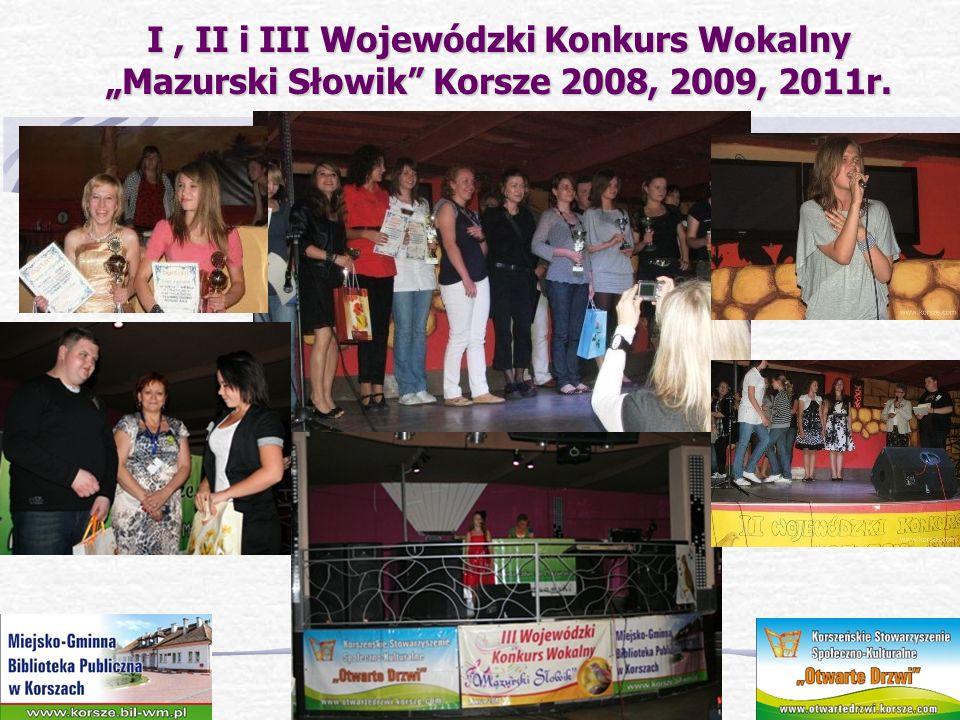 I, II i III Wojewódzki Konkurs Wokalny Mazurski Słowik Korsze 2008, 2009, 2011r.