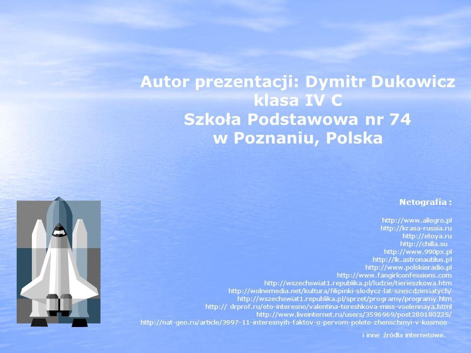 Autor prezentacji: Dymitr Dukowicz klasa IV C Szkoła Podstawowa nr 74 w Poznaniu, Polska Netografia : http://www.allegro.pl http://krasa-russia.ru htt