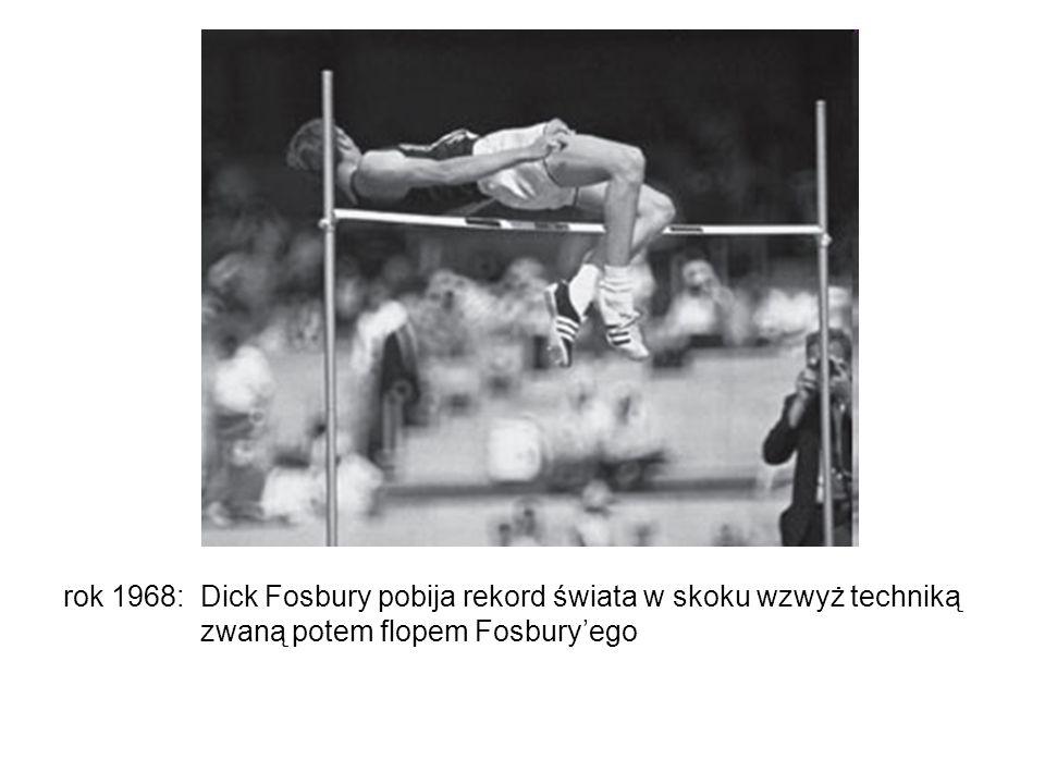 rok 1968: Dick Fosbury pobija rekord świata w skoku wzwyż techniką zwaną potem flopem Fosburyego