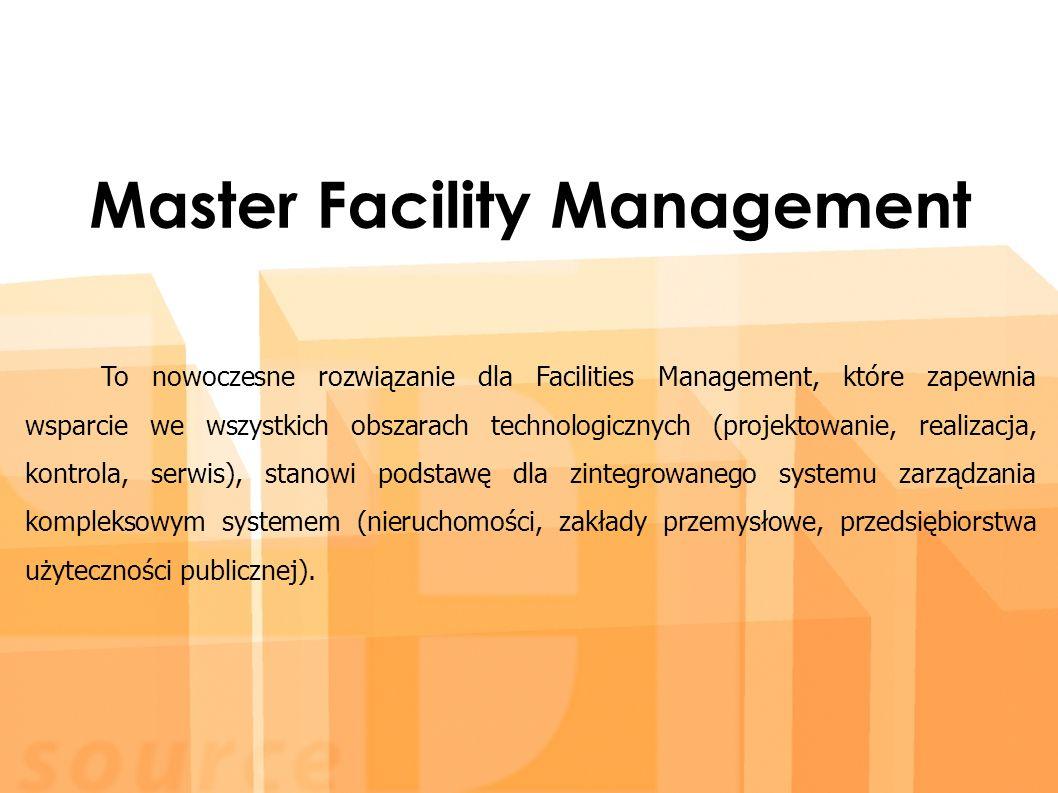 Master Facility Management To nowoczesne rozwiązanie dla Facilities Management, które zapewnia wsparcie we wszystkich obszarach technologicznych (projektowanie, realizacja, kontrola, serwis), stanowi podstawę dla zintegrowanego systemu zarządzania kompleksowym systemem (nieruchomości, zakłady przemysłowe, przedsiębiorstwa użyteczności publicznej).