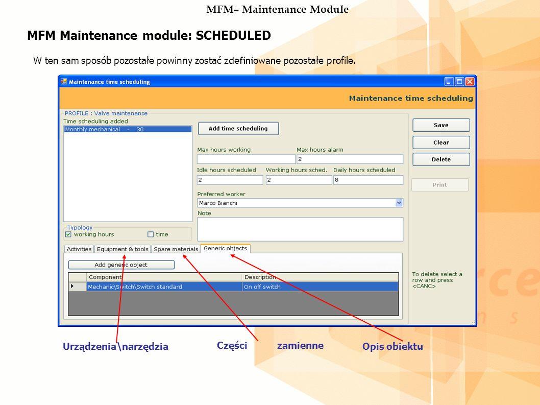 MFM Maintenance module: SCHEDULED W ten sam sposób pozostałe powinny zostać zdefiniowane pozostałe profile.
