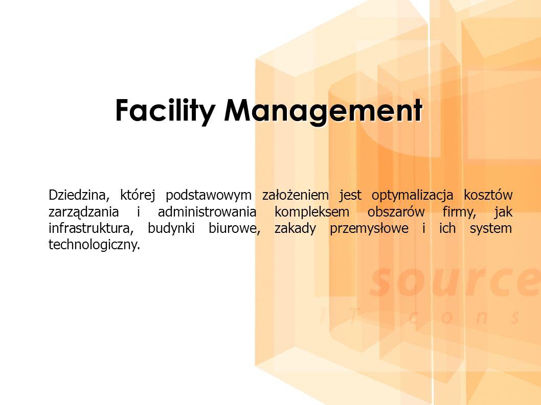 Facility Management Dziedzina, której podstawowym założeniem jest optymalizacja kosztów zarządzania i administrowania kompleksem obszarów firmy, jak infrastruktura, budynki biurowe, zakady przemysłowe i ich system technologiczny.