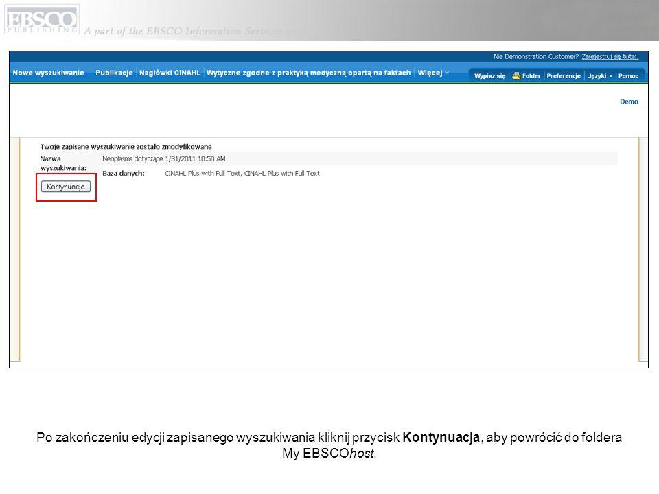 Po zakończeniu edycji zapisanego wyszukiwania kliknij przycisk Kontynuacja, aby powrócić do foldera My EBSCOhost.