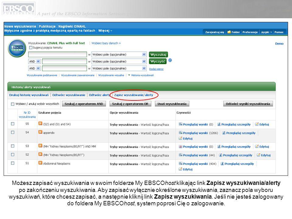 Możesz zapisać wyszukiwania w swoim folderze My EBSCOhost klikając link Zapisz wyszukiwania/alerty po zakończeniu wyszukiwania.