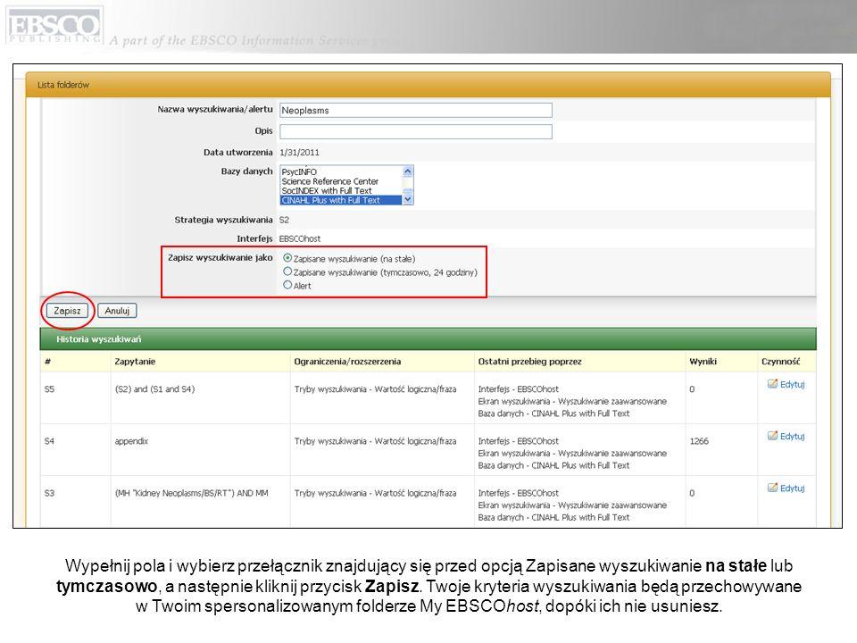 Wypełnij pola i wybierz przełącznik znajdujący się przed opcją Zapisane wyszukiwanie na stałe lub tymczasowo, a następnie kliknij przycisk Zapisz.