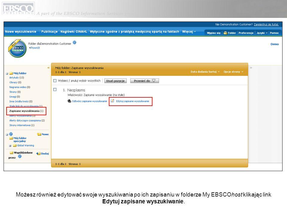 Możesz również edytować swoje wyszukiwania po ich zapisaniu w folderze My EBSCOhost klikając link Edytuj zapisane wyszukiwanie.