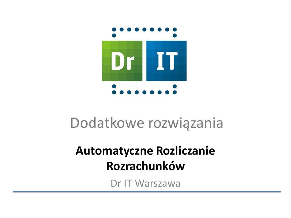 Dodatkowe rozwiązania Automatyczne Rozliczanie Rozrachunków Dr IT Warszawa