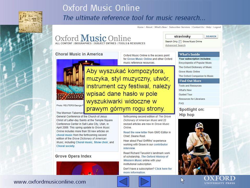 Aby wyszukać kompozytora, muzyka, styl muzyczny, utwór, instrument czy festiwal, należy wpisać dane hasło w pole wyszukiwarki widoczne w prawym górnym rogu strony.