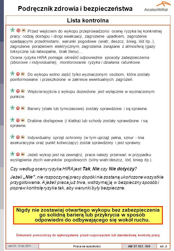 AM ST 003 - 004 Podręcznik zdrowia i bezpieczeństwa str. 2 wer.01 - 3 list. 2011 Praca na wysokości Lista kontrolna Przed wejściem do wykopu przeprowa